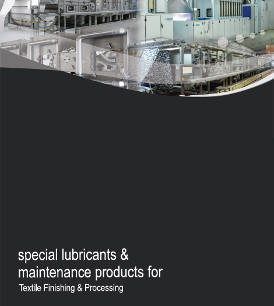 Special lubricants and maintenance products for textile finishing and processing